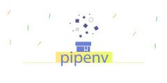 Pipenv - современный менеджер зависимостей для Python-проектов